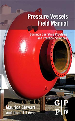 9780123970152: Pressure Vessels Field Manual: Common Operating Problems and Practical Solutions