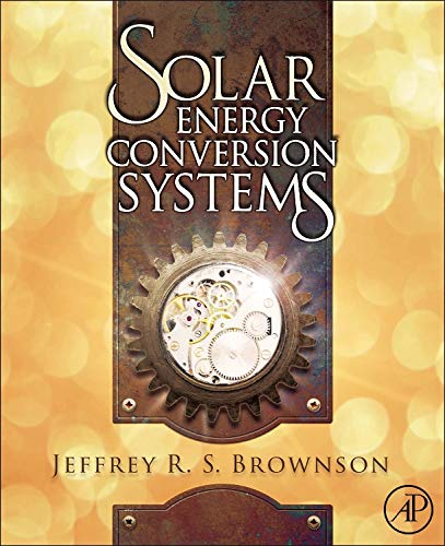 9780123970213: Solar Energy Conversion Systems