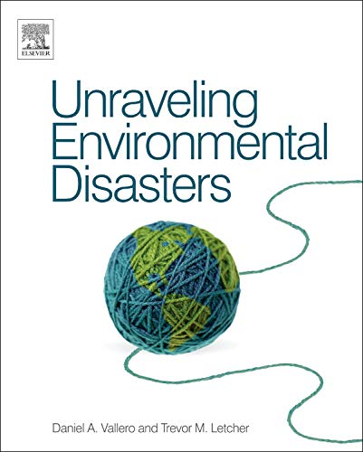 9780123970268: Unraveling Environmental Disasters