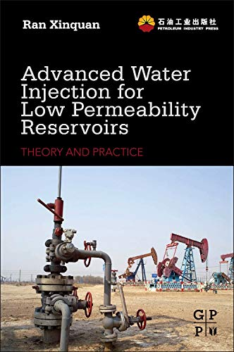 9780123970312: Advanced Water Injection for Low Permeability Reservoirs: Theory and Practice