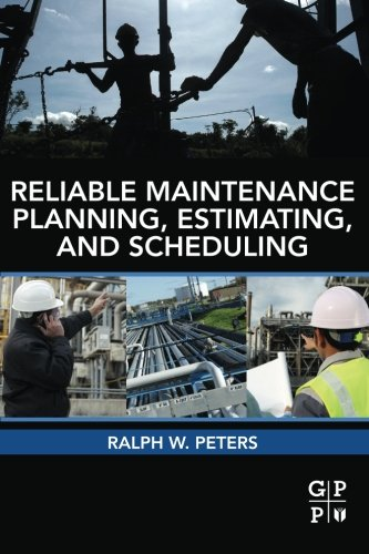 9780123970428: Reliable Maintenance Planning, Estimating, and Scheduling