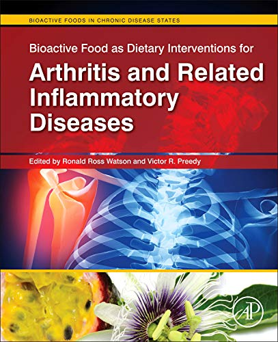 9780123971562: Bioactive Food as Interventions for Arthritis and Related Inflammatory Diseases (Bioactive Foods in Chronic Disease States)