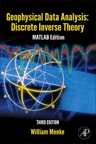 9780123971609: Geophysical Data Analysis: Discrete Inverse Theory, Third Edition: MATLAB Edition (International Geophysics Series)