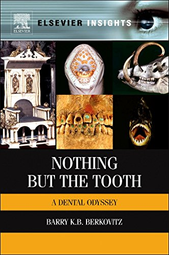 9780123971906: Nothing But the Tooth: A Dental Odyssey (Elsevier Insights)