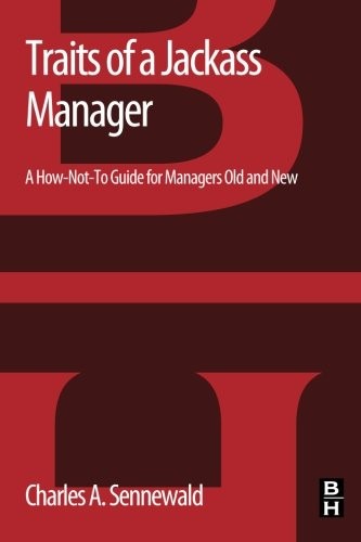9780123971975: Traits of a Jackass Manager: A How-Not-To Guide for Managers Old and New
