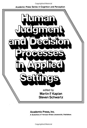 9780123972408: Human Judgement and Decision Processes in Applied Settings (Series in cognition and perception)