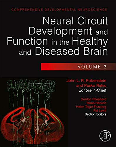 9780123972675: Neural Circuit Development and Function in the Healthy and Diseased Brain: Comprehensive Developmental Neuroscience
