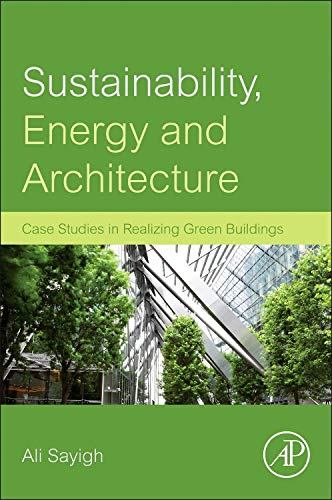 9780123972699: Sustainability, Energy and Architecture: Case Studies in Realizing Green Buildings