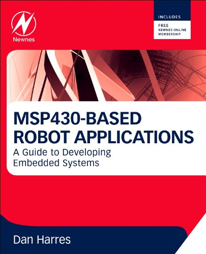 9780123972965: Developing Embedded Systems Applications on the Msp430: Learning Through an On-Going Robotics Application