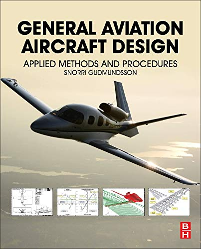 9780123973085: General Aviation Aircraft Design: Applied Methods and Procedures