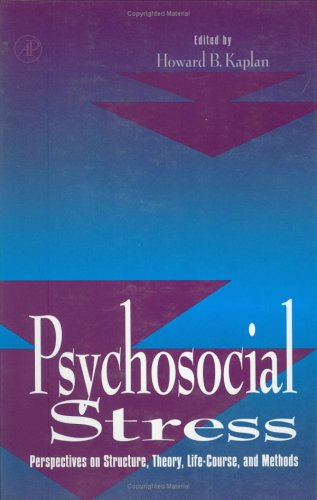 9780123975652: Psychosocial Stress: Perspectives on Structure, Theory, Life-Course, and Methods