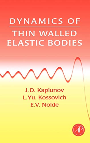 Dynamics of Thin Walled Elastic Bodies (Hardback): J.D. Kaplunov, L. Yu Kossovitch, E.V. Nolde