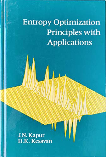 9780123976703: Entropy Optimization Principles with Applications