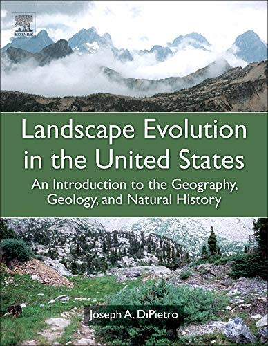 9780123977991: Landscape Evolution in the United States: An Introduction to the Geography, Geology, and Natural History