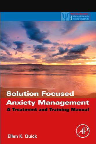 9780123978134: Solution Focused Anxiety Management: A Treatment and Training Manual