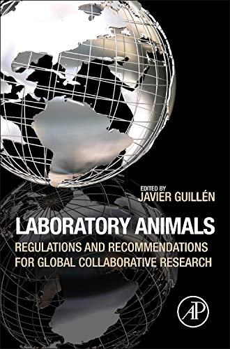 9780123978561: Laboratory Animals: Regulations and Recommendations for Global Collaborative Research