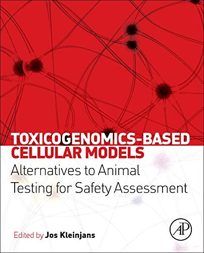 9780123978622: Toxicogenomics-Based Cellular Models: Alternatives to Animal Testing for Safety Assessment