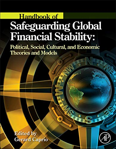 9780123978752: Handbook of Safeguarding Global Financial Stability: Political, Social, Cultural, and Economic Theories and Models