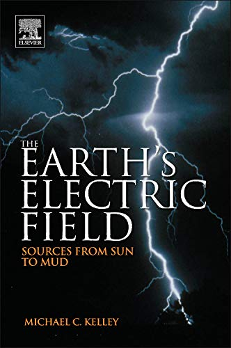 9780123978868: The Earth's Electric Field: Sources from Sun to Mud