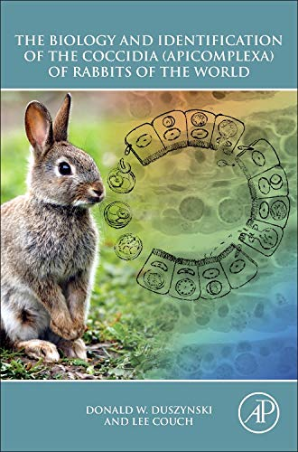 9780123978998: The Biology and Identification of the Coccidia (Apicomplexa) of Rabbits of the World