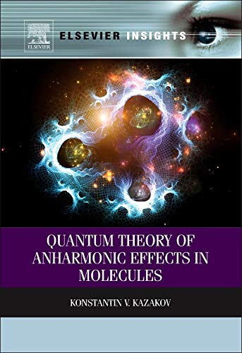 9780123979124: Quantum Theory of Anharmonic Effects in Molecules (Elsevier Insights)