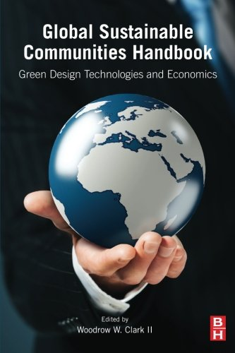 9780123979148: Global Sustainable Communities Handbook: Green Design Technologies and Economics
