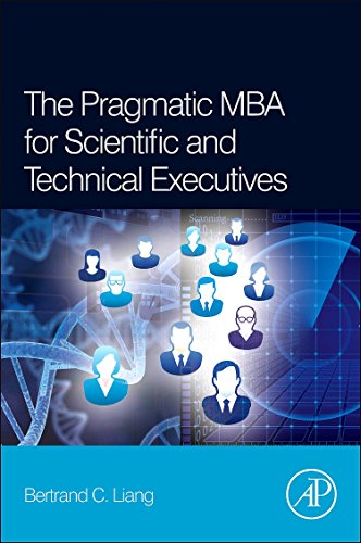 9780123979322: The Pragmatic MBA for Scientific and Technical Executives