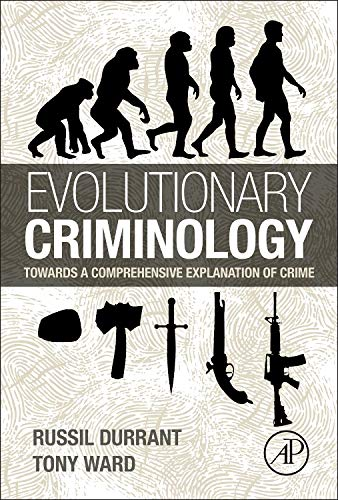 9780123979377: Evolutionary Criminology: Towards a Comprehensive Explanation of Crime