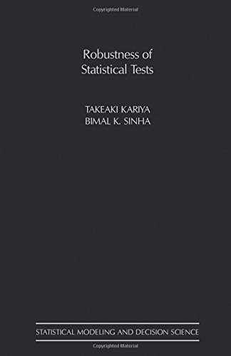 9780123982308: Robustness of Statistical Tests (Statistical Modeling and Decision Science)