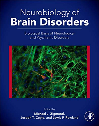9780123982704: Neurobiology of Brain Disorders: Biological Basis of Neurological and Psychiatric Disorders