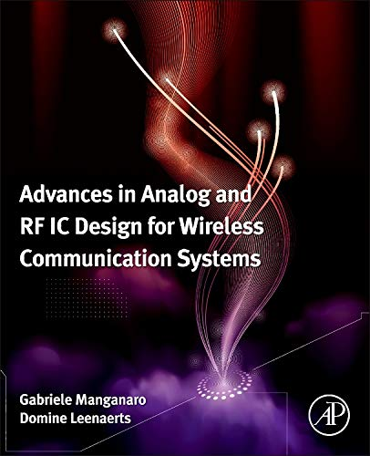 9780123983268: Advances in Analog and RF IC Design for Wireless Communication Systems