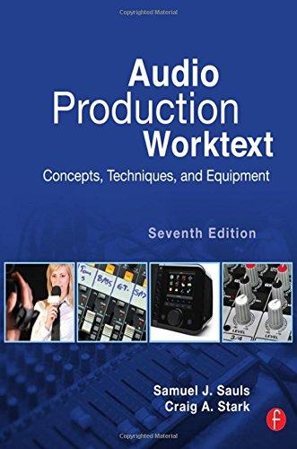 9780123983312: Audio Production Worktext: Concepts, Techniques, and Equipment