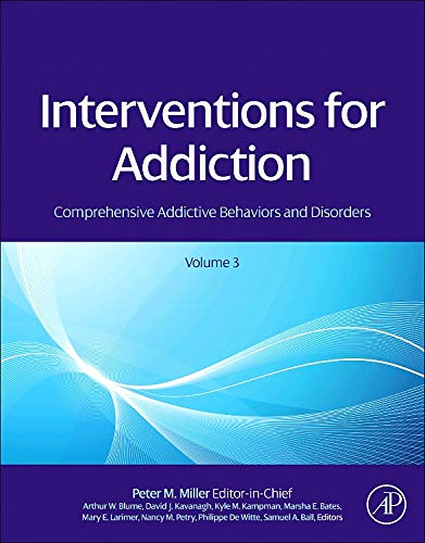 9780123983381: Interventions for Addiction: Comprehensive Addictive Behaviors and Disorders, Volume 3