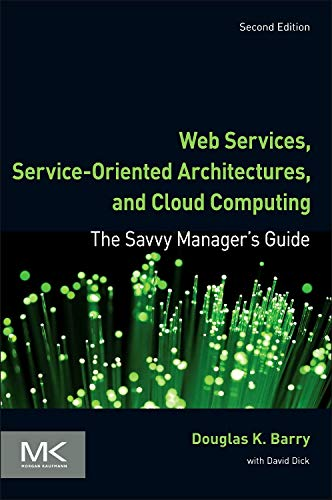 Web Services, Service-Oriented Architectures, and Cloud Computing,: Barry, Douglas K.