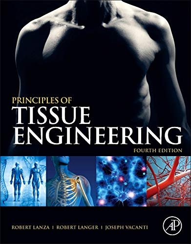 9780123983589: Principles of Tissue Engineering, 4th Edition