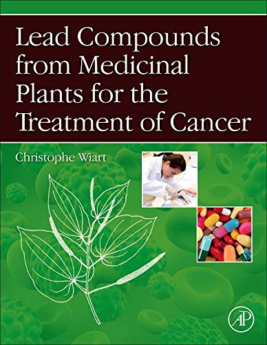 9780123983718: Lead Compounds from Medicinal Plants for the Treatment of Cancer (Pharmaceutical Leads from Medicinal Plants)