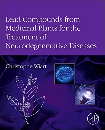 9780123983732: Lead Compounds from Medicinal Plants for the Treatment of Neurodegenerative Diseases (Pharmaceutical Leads from Medicinal Plants)