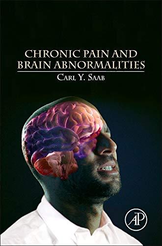 9780123983893: Chronic Pain and Brain Abnormalities