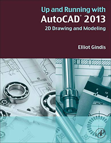 9780123984081: Up and Running with AutoCAD 2013, Second Edition: 2D Drawing and Modeling