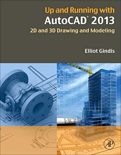 9780123984166: Up and Running with AutoCAD 2013: 2D and 3D Drawing and Modeling