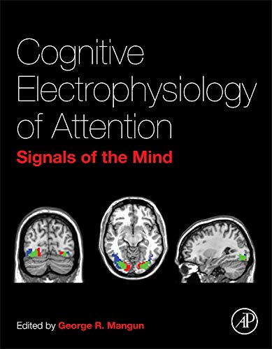 9780123984517: Cognitive Electrophysiology of Attention: Signals of the Mind