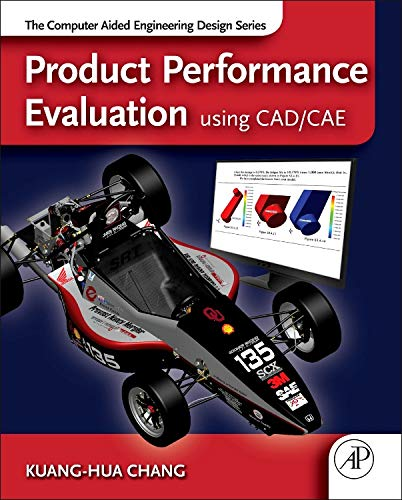 9780123984609: Product Performance Evaluation using CAD/CAE: The Computer Aided Engineering Design Series