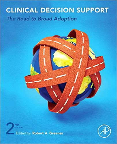 9780123984760: Clinical Decision Support: The Road to Broad Adoption