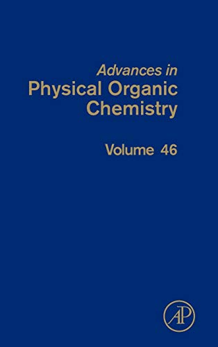 9780123984845: Advances in Physical Organic Chemistry, Volume 46