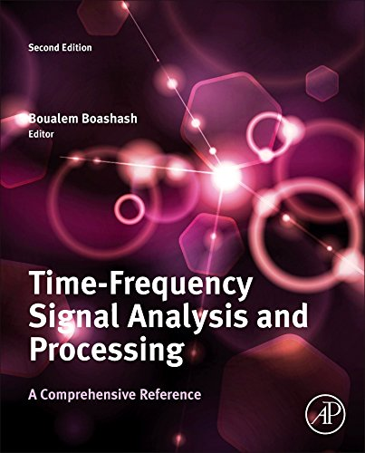 9780123984999: Time-frequency Signal Analysis and Processing: A Comprehensive Review