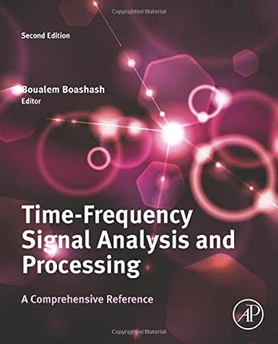 9780123984999: Time-Frequency Signal Analysis and Processing, Second Edition: A Comprehensive Reference (Eurasip and Academic Press Series in Signal and Image Processing)