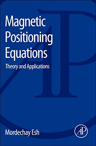 9780123985057: Magnetic Positioning Equations: Theory and Applications