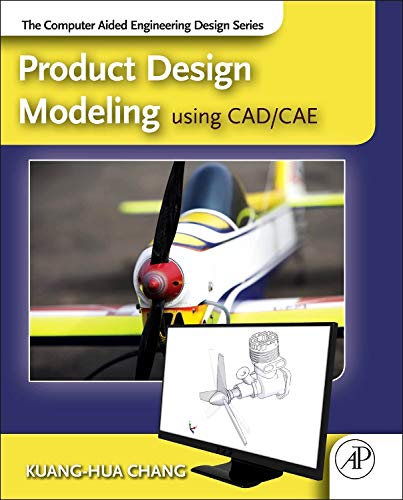 9780123985132: Product Design Modeling Using CAD/CAE: The Computer Aided Engineering Design Series