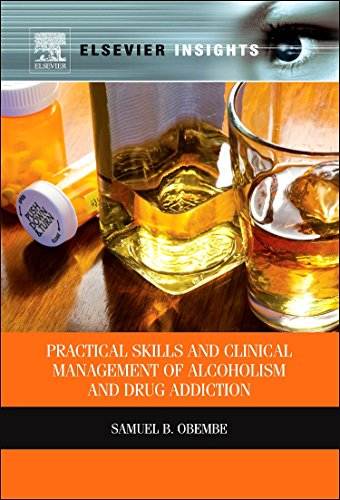 9780123985187: Practical Skills and Clinical Management of Alcoholism & Drug Addiction (Elsevier Insights)