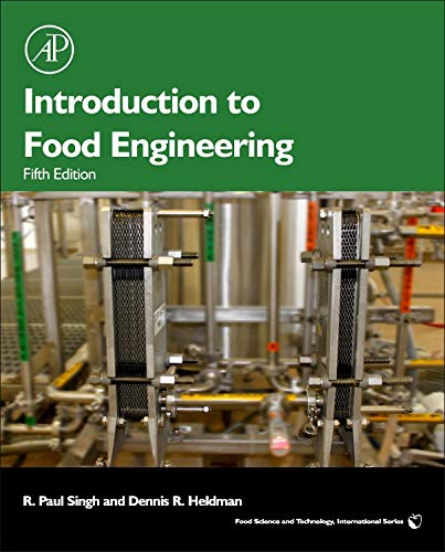 Introduction to Food Engineering, Fifth Edition (Food: Singh, R Paul;